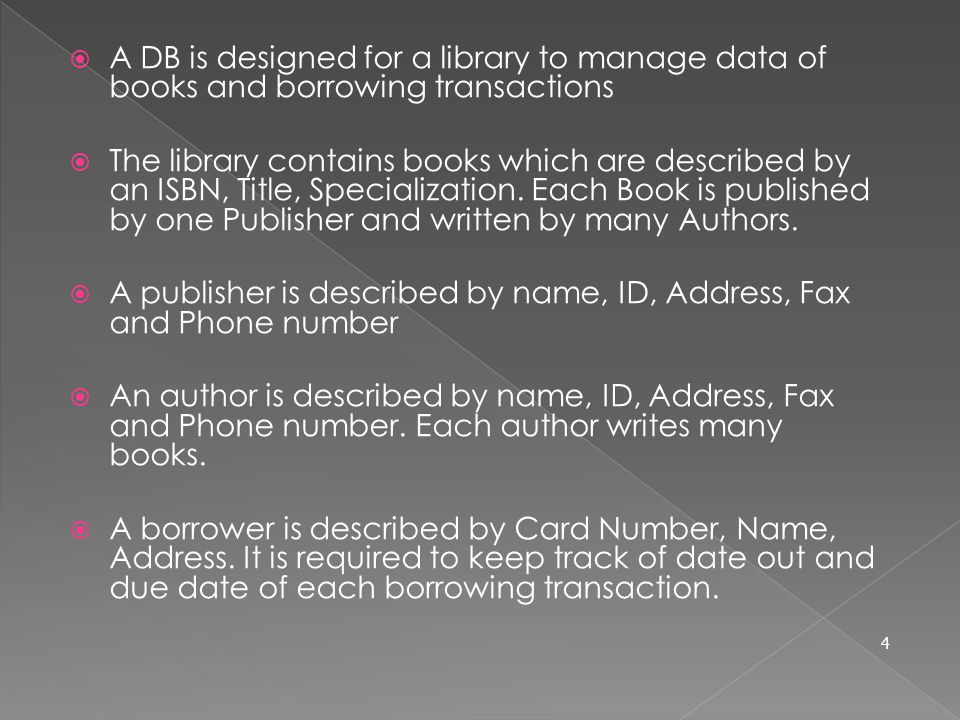  A DB is designed for a library to manage data of books and borrowing transactions  The library contains books which are described by an ISBN, Title, Specialization.