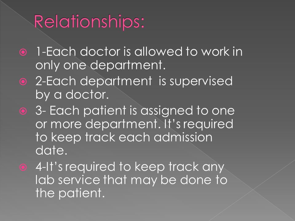  1-Each doctor is allowed to work in only one department.