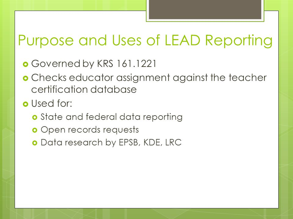 Common LEAD related pitfalls  Using a Teacher job class code when duties are no longer teacher duties  EPSB is not concerned with the pay rate of these individuals – certification requirements differ based on job duties (i.e.