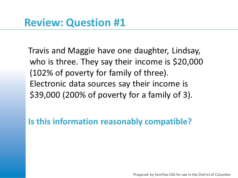 Prepared by Families USA for use in the District of Columbia Review: Question #1 Travis and Maggie have one daughter, Lindsay, who is three.