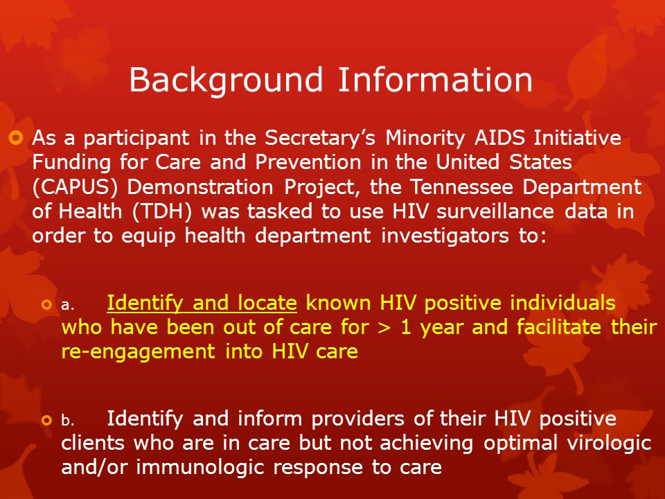 Background Information  As a participant in the Secretary's Minority AIDS Initiative Funding for Care and Prevention in the United States (CAPUS) Dem