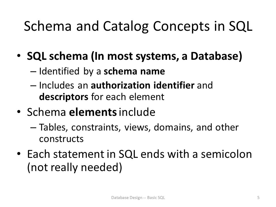 Specifying Constraints in SQL Basic constraints: – Key and referential integrity constraints (Referential Integrity means that the foreign key in one table refers to something that actually exists as a primary key in another table) – Restrictions on attribute domains and NULLs – Constraints on individual tuples within a relation Database Design -- Basic SQL16