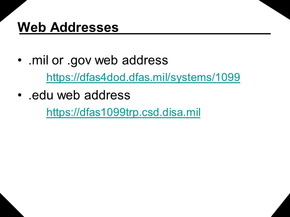 Web Addresses.mil or.gov web address https://dfas4dod.dfas.mil/systems/1099.edu web address https://dfas1099trp.csd.disa.mil