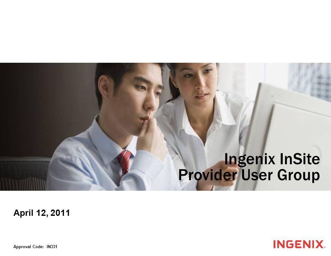 April 12, 2011 Approval Code: IN331 Ingenix InSite Provider User Group