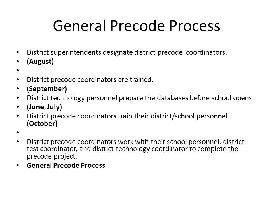 General Precode Process District superintendents designate district precode coordinators.