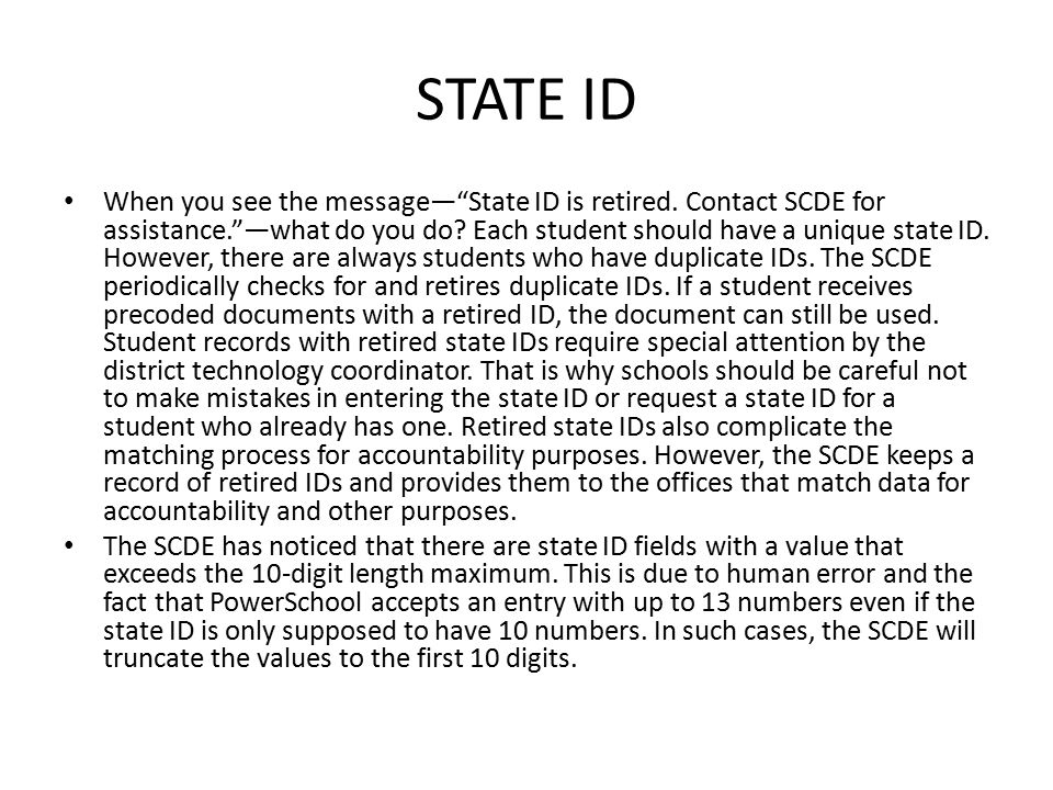"STATE ID When you see the message—""State ID is retired. Contact SCDE for assistance.""—what do you do? Each student should have a unique state ID. Howe"