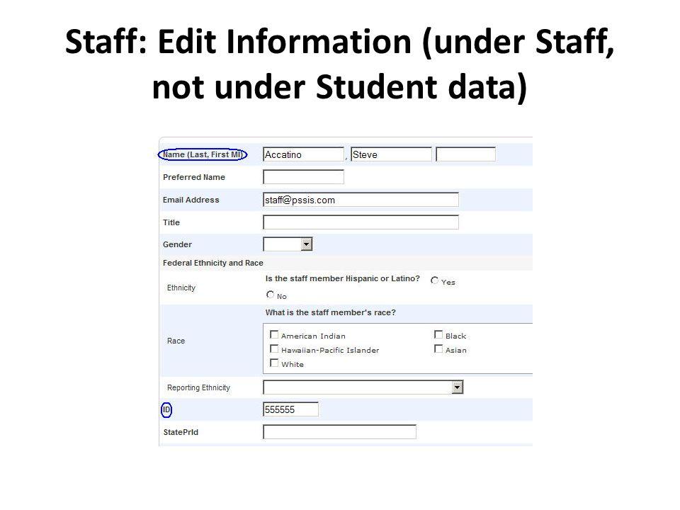 Staff: Edit Information (under Staff, not under Student data)