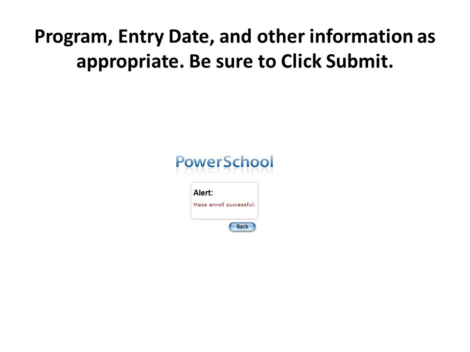 Program, Entry Date, and other information as appropriate. Be sure to Click Submit.