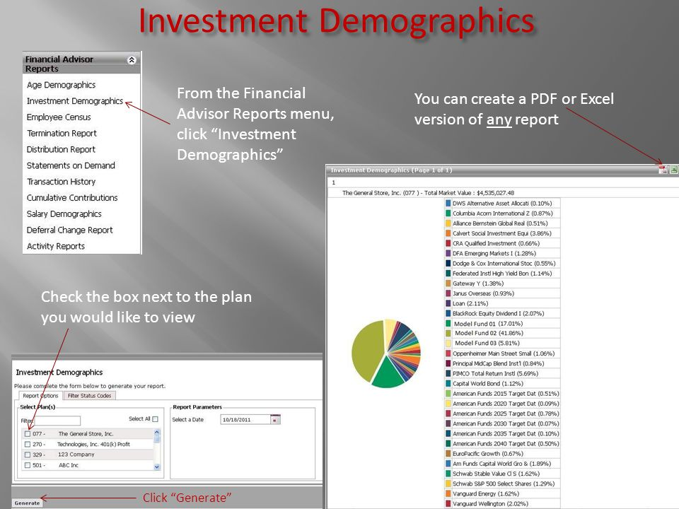 """Investment Demographics Check the box next to the plan you would like to view Click """"Generate"""" You can create a PDF or Excel version of any report Fro"""