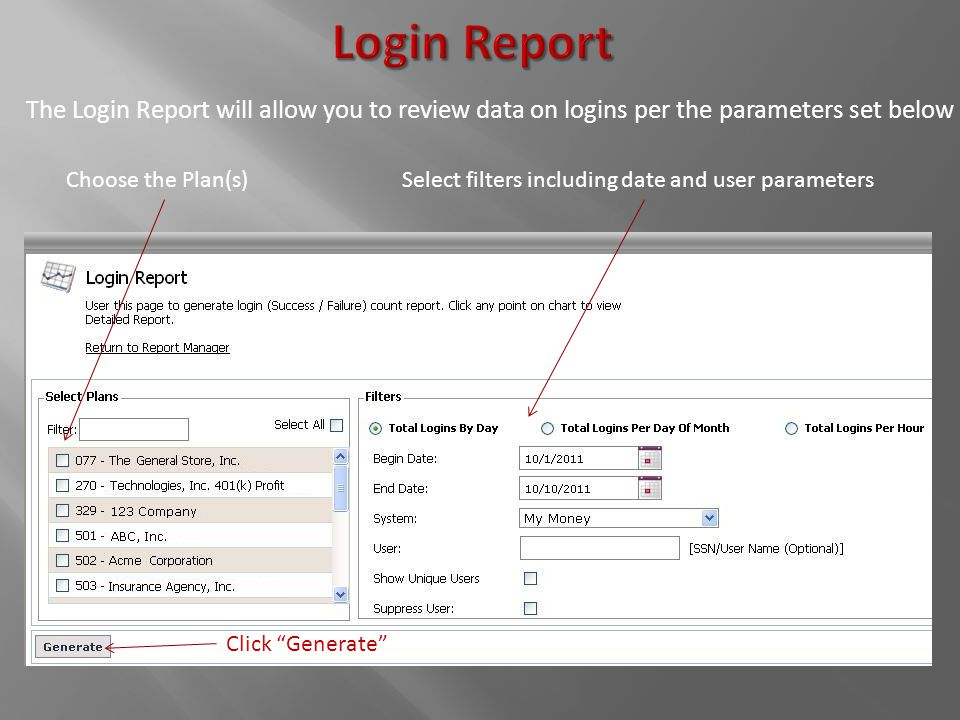 The Login Report will allow you to review data on logins per the parameters set below Choose the Plan(s)Select filters including date and user paramet