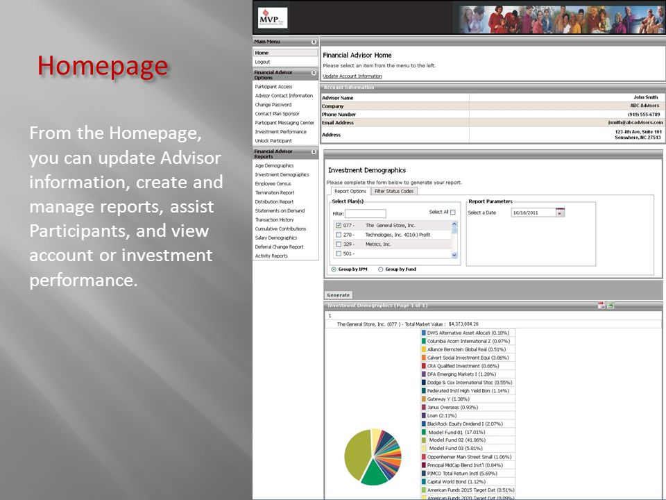 Homepage From the Homepage, you can update Advisor information, create and manage reports, assist Participants, and view account or investment perform
