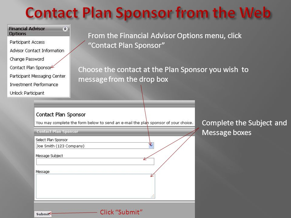 """From the Financial Advisor Options menu, click """"Contact Plan Sponsor"""" Choose the contact at the Plan Sponsor you wish to message from the drop box Com"""