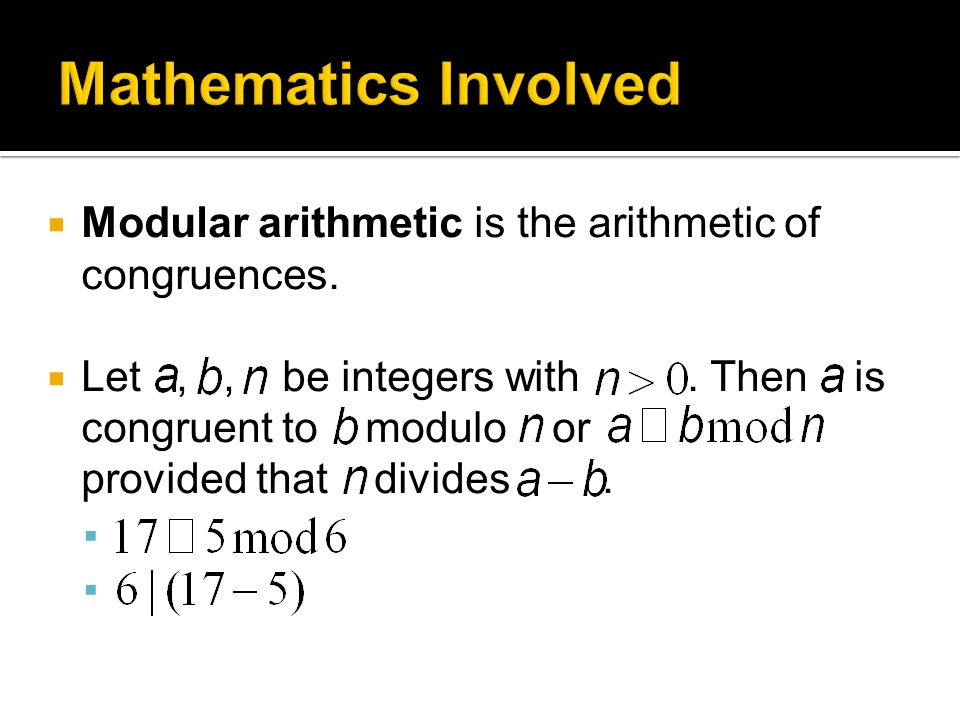  Modular arithmetic is the arithmetic of congruences.