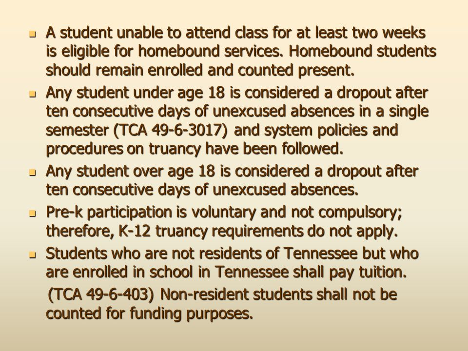 A student unable to attend class for at least two weeks is eligible for homebound services. Homebound students should remain enrolled and counted pres