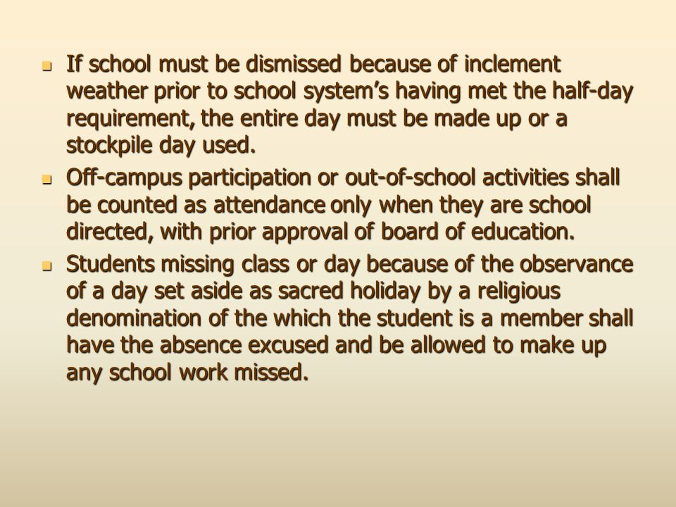 If school must be dismissed because of inclement weather prior to school system's having met the half-day requirement, the entire day must be made up
