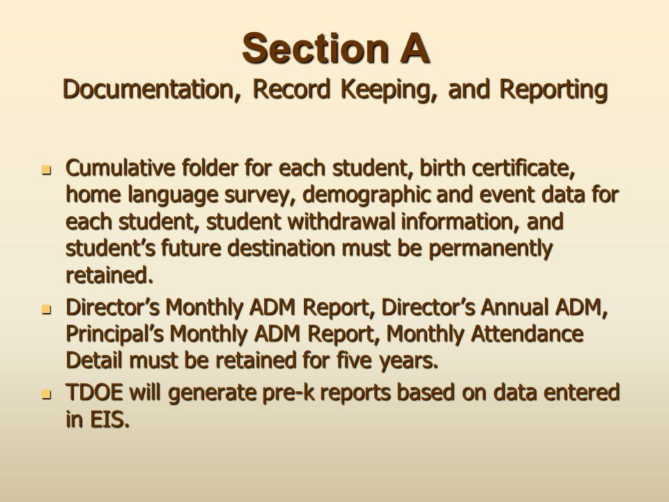 Section A Documentation, Record Keeping, and Reporting Cumulative folder for each student, birth certificate, home language survey, demographic and ev
