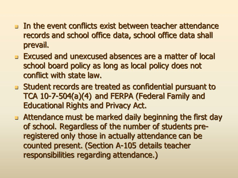 In the event conflicts exist between teacher attendance records and school office data, school office data shall prevail. In the event conflicts exist