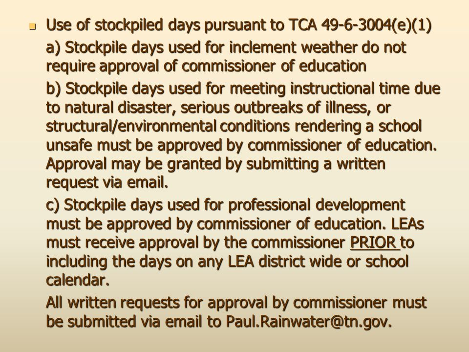 Use of stockpiled days pursuant to TCA 49-6-3004(e)(1) Use of stockpiled days pursuant to TCA 49-6-3004(e)(1) a) Stockpile days used for inclement wea
