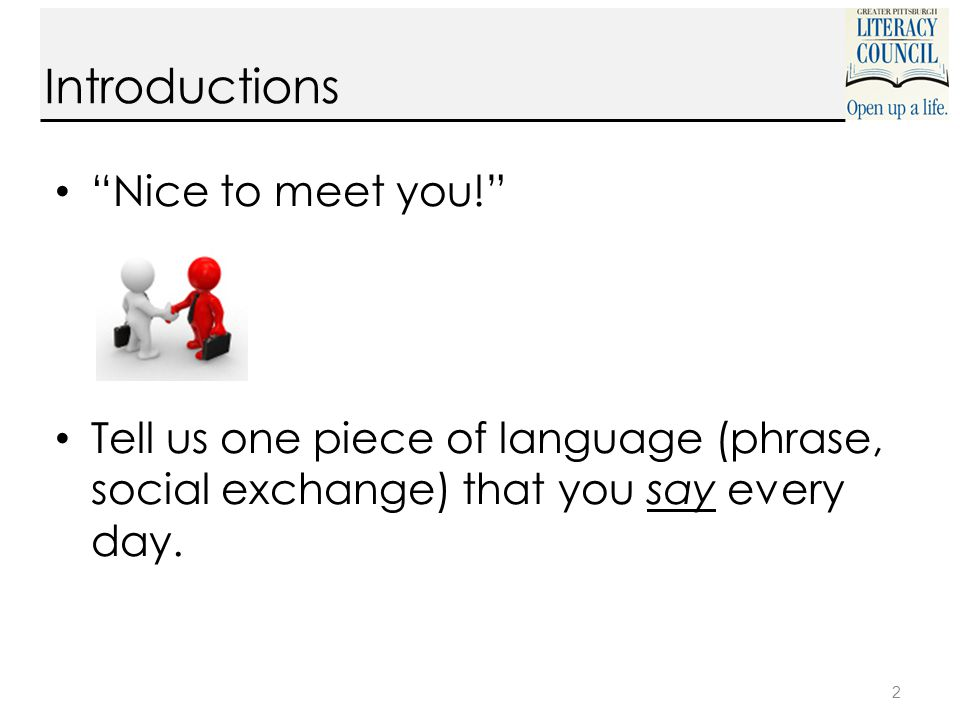 Nice to meet you! Tell us one piece of language (phrase, social exchange) that you say every day.
