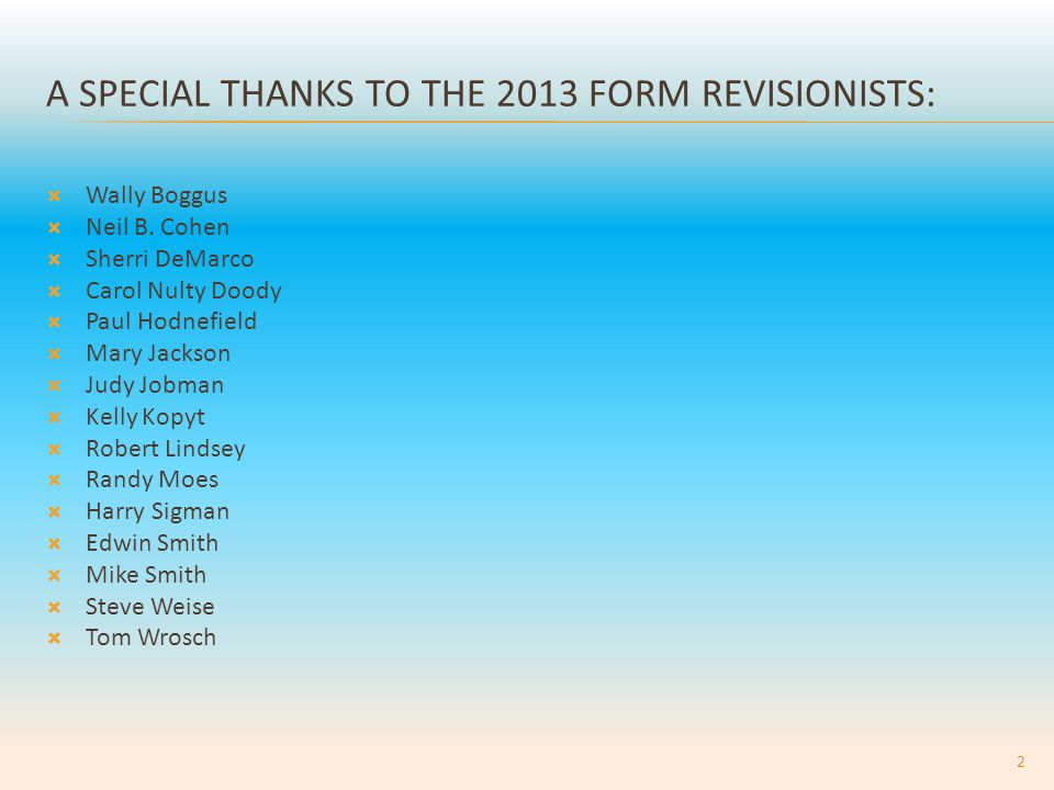 A SPECIAL THANKS TO THE 2013 FORM REVISIONISTS:  Wally Boggus  Neil B.