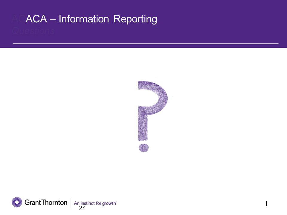 ACACA – Information Reporting Questions 24