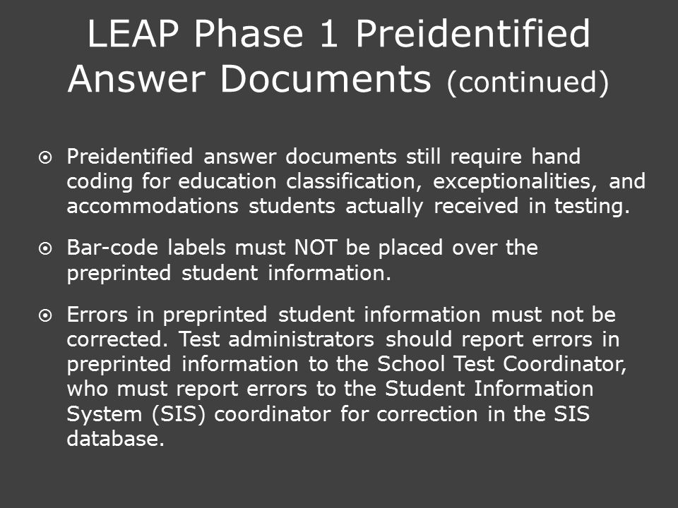LEAP Phase 1 Preidentified Answer Documents (continued)  Preidentified answer documents still require hand coding for education classification, excep