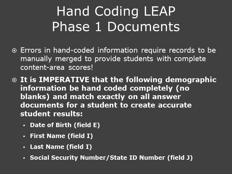 Hand Coding LEAP Phase 1 Documents  Errors in hand-coded information require records to be manually merged to provide students with complete content-