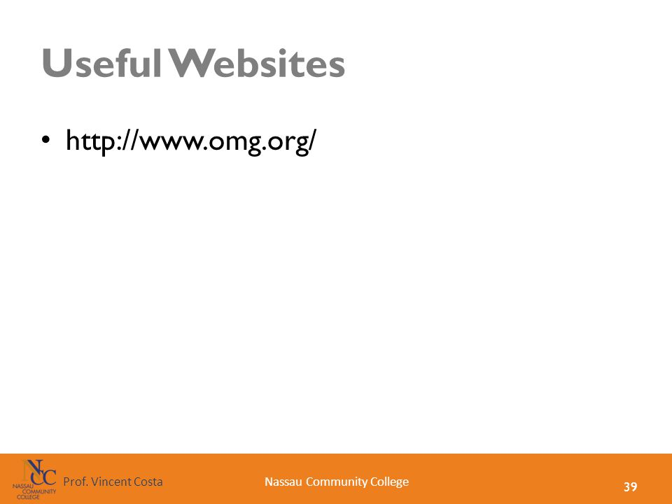 39 Nassau Community CollegeProf. Vincent Costa Useful Websites http://www.omg.org/