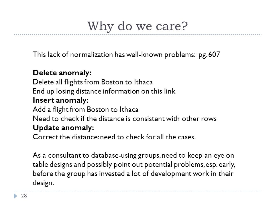 Why do we care. 28 This lack of normalization has well-known problems: pg.