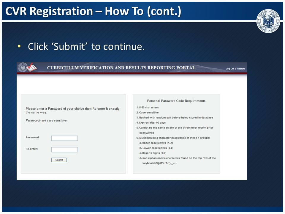 CVR Registration – How To (cont.) Click 'Submit' to continue. Click 'Submit' to continue.