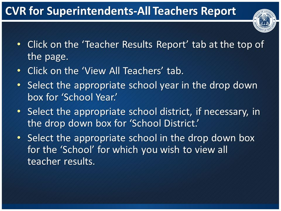 CVR for Superintendents-All Teachers Report Click on the 'Teacher Results Report' tab at the top of the page. Click on the 'Teacher Results Report' ta