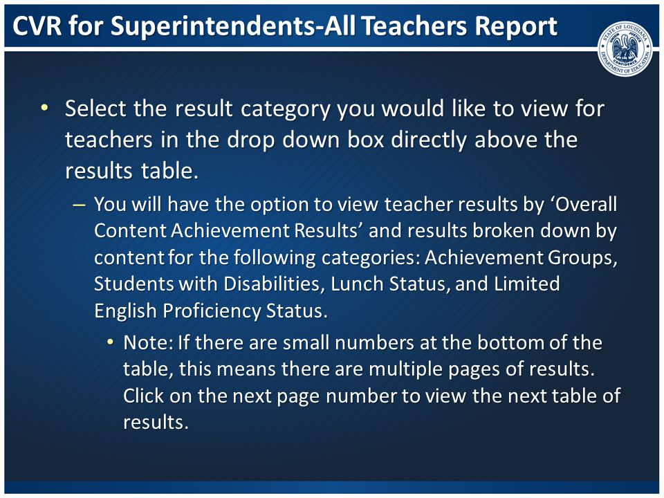 CVR for Superintendents-All Teachers Report Select the result category you would like to view for teachers in the drop down box directly above the res