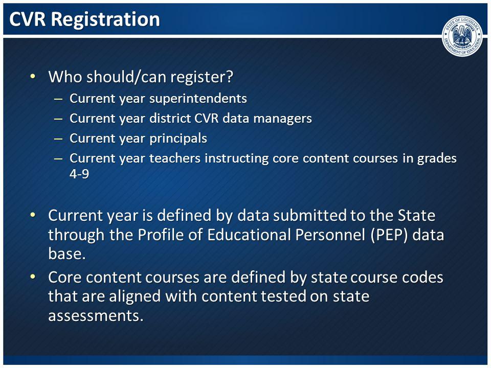 CVR Registration – How To To access the CVR go to https://leads4.doe.louisiana.gov/cvr To access the CVR go to https://leads4.doe.louisiana.gov/cvr https://leads4.doe.louisiana.gov/cvr The first page is a welcome page: The first page is a welcome page: