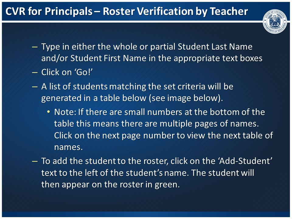 CVR for Principals – Roster Verification by Teacher – Type in either the whole or partial Student Last Name and/or Student First Name in the appropria