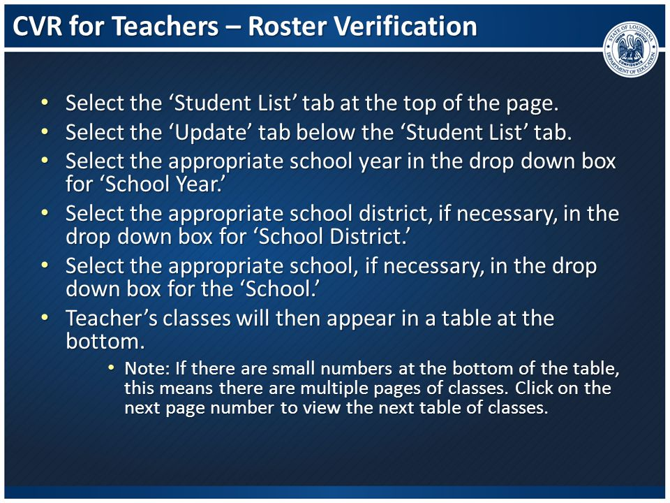 CVR for Teachers – Roster Verification Select the 'Student List' tab at the top of the page. Select the 'Student List' tab at the top of the page. Sel