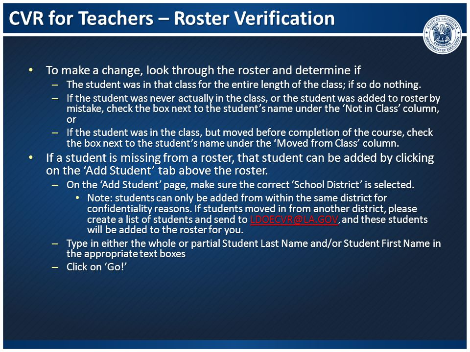 CVR for Teachers – Roster Verification To make a change, look through the roster and determine if To make a change, look through the roster and determ