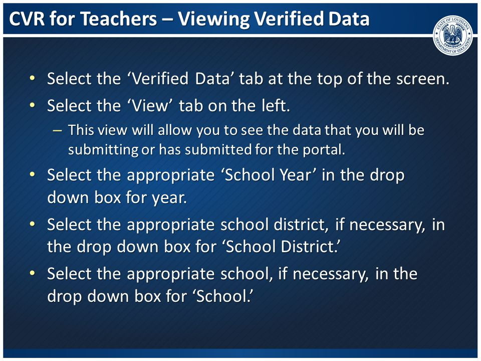 CVR for Teachers – Viewing Verified Data Select the 'Verified Data' tab at the top of the screen. Select the 'Verified Data' tab at the top of the scr