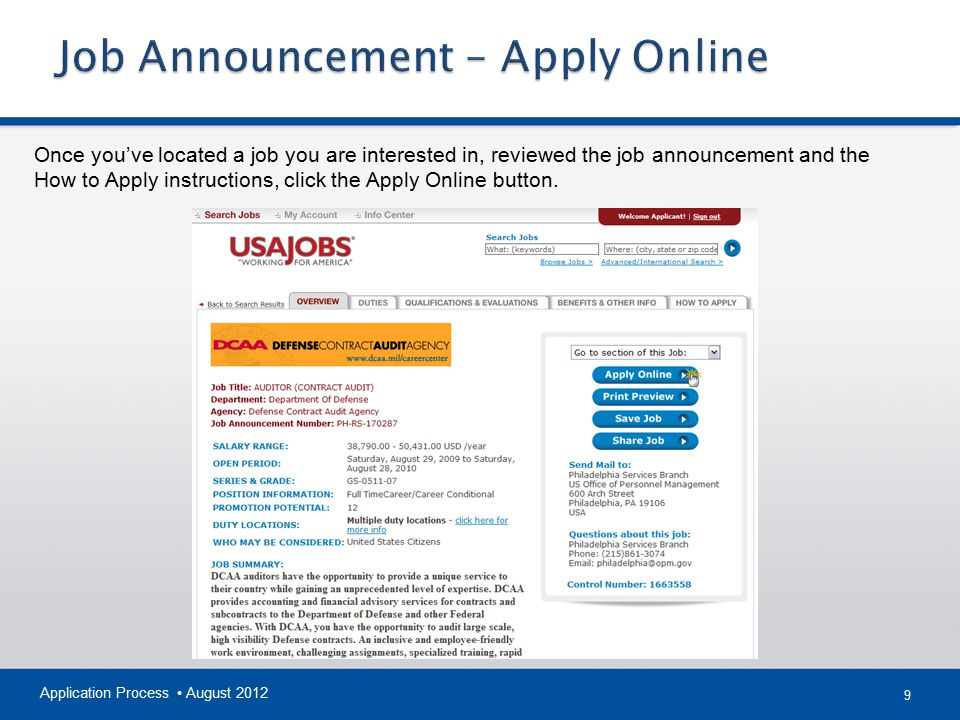 9 Application Process August 2012 Once you've located a job you are interested in, reviewed the job announcement and the How to Apply instructions, cl