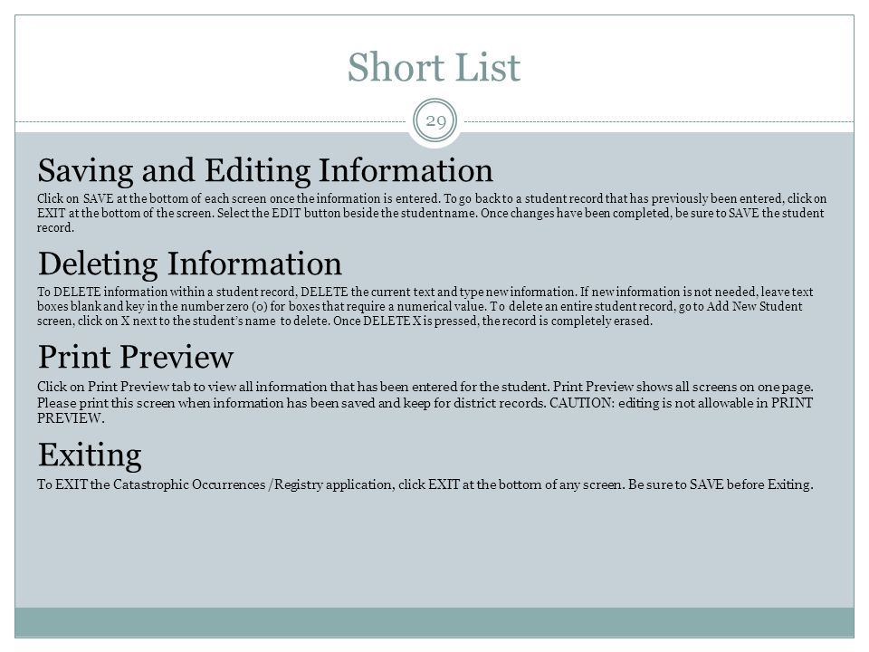 Short List Saving and Editing Information Click on SAVE at the bottom of each screen once the information is entered.