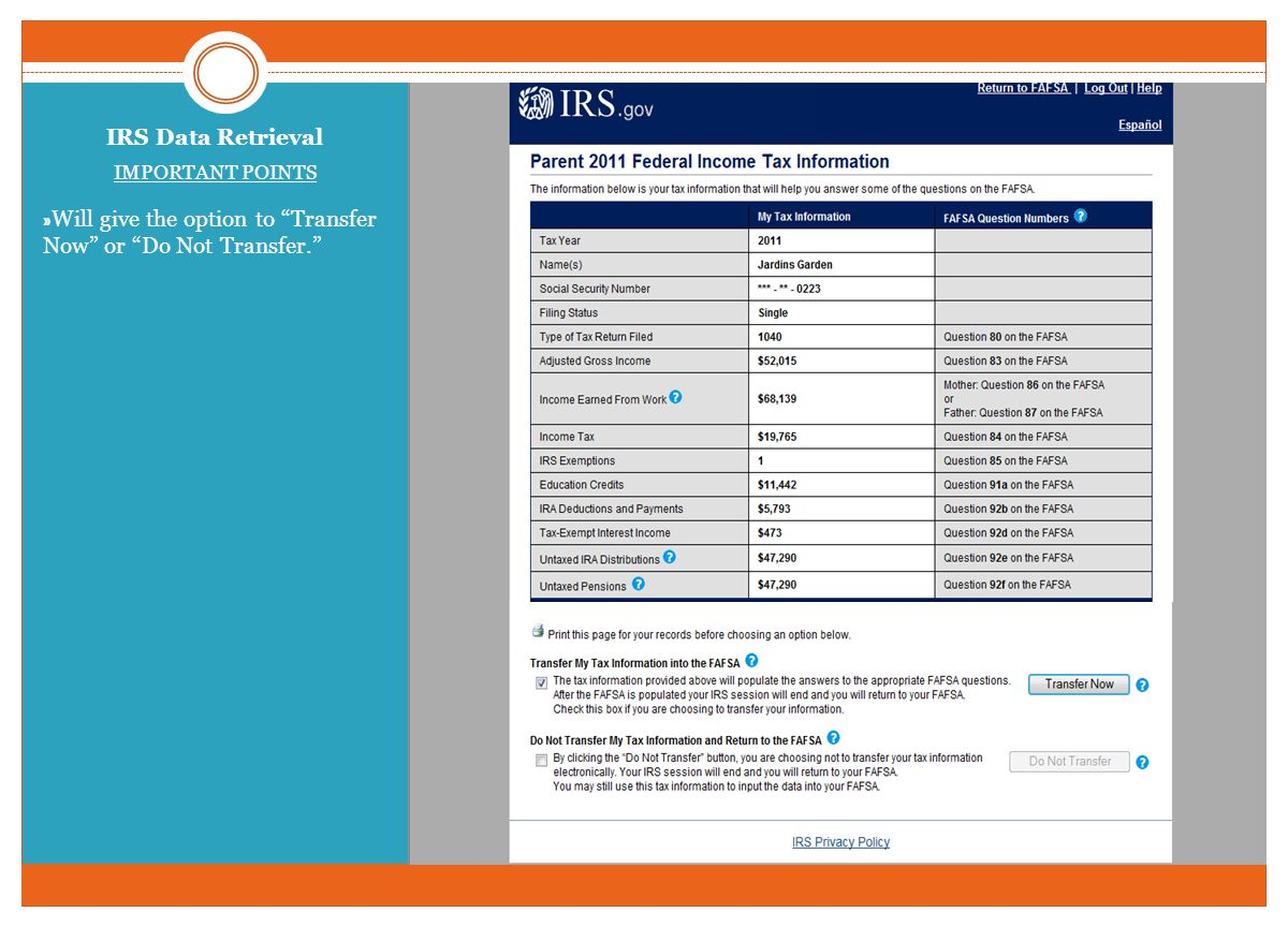 IRS Data Retrieval IMPORTANT POINTS » Will give the option to Transfer Now or Do Not Transfer.