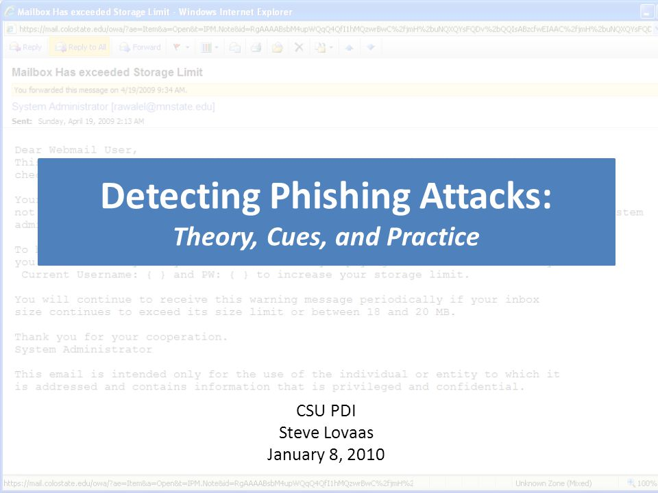 Detecting Phishing Attacks: Theory, Cues, and Practice CSU PDI Steve Lovaas January 8, 2010