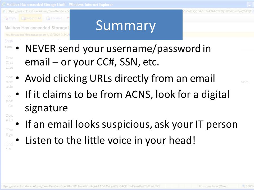 Summary NEVER send your username/password in email – or your CC#, SSN, etc.
