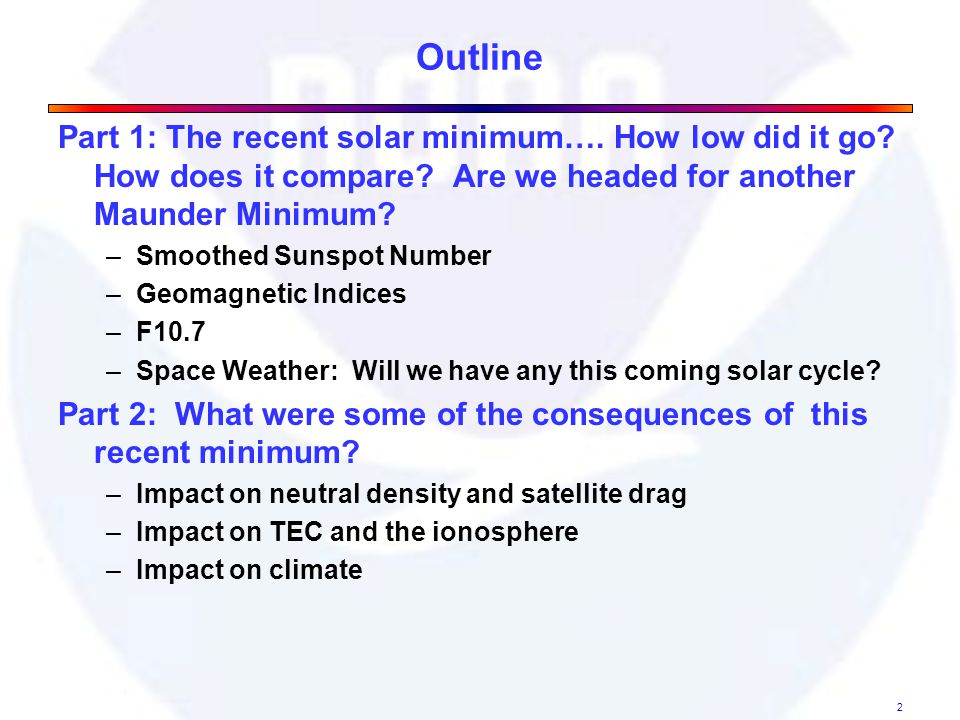 Outline Part 1: The recent solar minimum…. How low did it go.