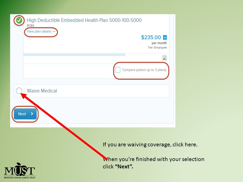 "If you are waiving coverage, click here. When you're finished with your selection click ""Next""."