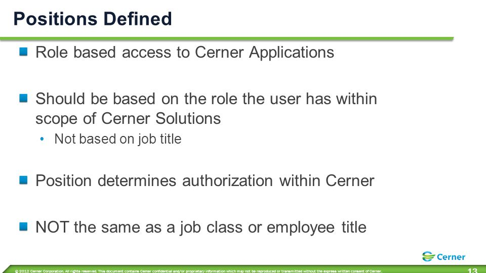 © 2012 Cerner Corporation. All rights reserved. This document contains Cerner confidential and/or proprietary information which may not be reproduced
