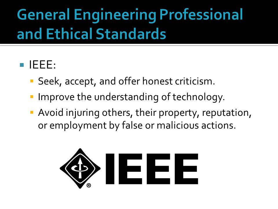  IEEE:  Seek, accept, and offer honest criticism.