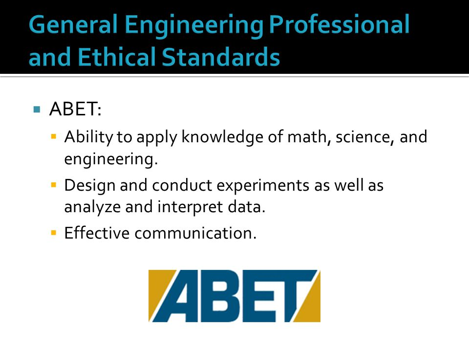  ABET:  Ability to apply knowledge of math, science, and engineering.
