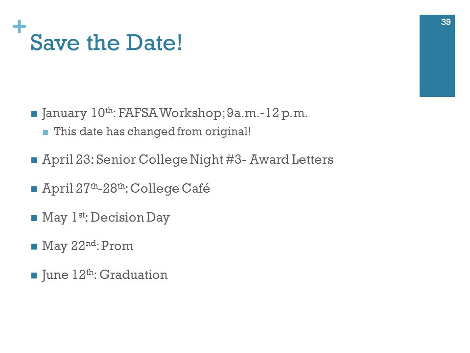 + Save the Date. January 10 th : FAFSA Workshop; 9a.m.-12 p.m.