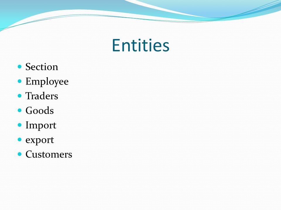 Entities Section Employee Traders Goods Import export Customers