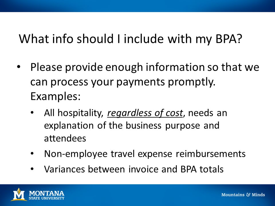 What info should I include with my BPA? Please provide enough information so that we can process your payments promptly. Examples: All hospitality, re